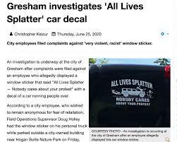 Gresham City Employee Under Investigation For All Lives Splatter Sticker Bikeportland Org