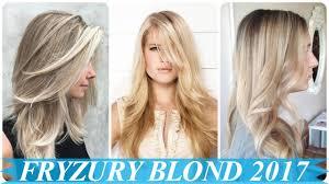 Najlepsze Fryzury Dlugie Blond Wlosy Damskie 2017 Youtube