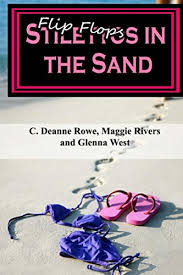 """Flipflops/Stilettos in the Sand - Kindle edition by West, Glenna, Rowe, C.  Deanne, Rivers, Magnolia """"Maggie"""". Contemporary Romance Kindle eBooks @  Amazon.com."""