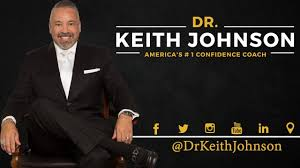 Dr. Keith Johnson also known as America's #1 Confidence Coach ...