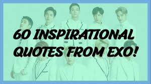 inspirational quotes from exo