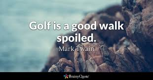 golf quotes inspirational quotes at brainyquote