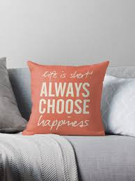 life is short always choose happiness positive vibes