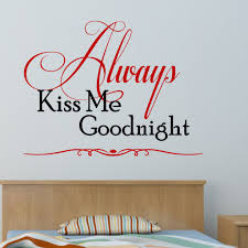 Always Kiss Me Goodnight Two Color Wall Decal Decal The Walls
