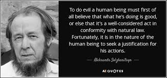 aleksandr solzhenitsyn quote to do evil a human being must first