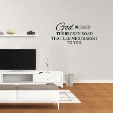 Wall Decal Quote God Blessed The Broken Road That Led Me Straight To You Bedroom Sticker Xj240 Walmart Com Walmart Com