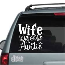 Wife Dog Mom Auntie Car Window Decals Stickers Decal Junky
