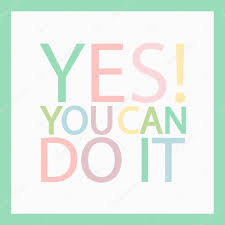 yes you can do it multicolored motivation everyday quote