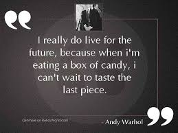 i really do live for inspirational quote by andy warhol