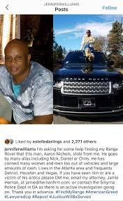 UPDATE - Jennifer Williams Blasts ATL/Detroit/Houston Con Artist Aaron  Nichols for Stealing Her Range Rover | Lipstick Alley