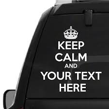 Custom Keep Calm And Your Text Here Decal