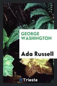 George Washington: Russell, Ada: 9780649170609: Amazon.com: Books