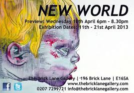 Art in Mind | New World - Exhibition at The Brick Lane Gallery in London
