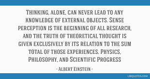 thinking alone can never lead to any knowledge of external
