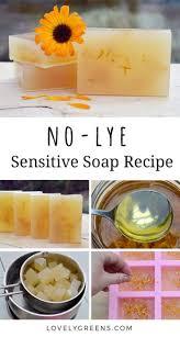no lye sensitive soap recipe lovely