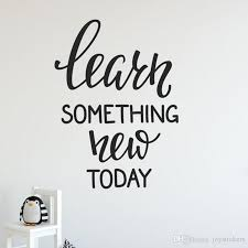 School Wall Decal For Classroom Vinyl Lettering Quote Wall Stickers Learn Something New Today Kids Bedroom Decoration Wall Decor Vinyl Wall Decoration Decals From Joystickers 13 45 Dhgate Com