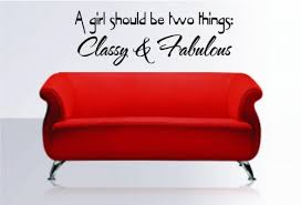A Girl Should Be Two Things Classy Fabulous Wall Decal Sticker Home Decor 23 X 8 Classy Home Decor Olivia Decor Decor For Your Home And Office