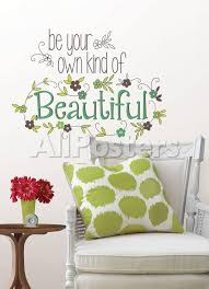 Be Your Own Kind Of Beautiful Wall Decal Sticker Quote Wall Decal Allposters Com