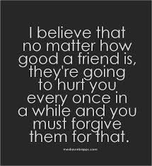 i believe that no matter how good a friend is they`re going to