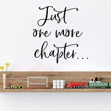 Just One More Chapter Wall Sticker Reading Wall Decal Reading Corner Kids Children Room Decoration Library Decor Wallpaper Wall Stickers Aliexpress