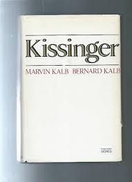 KISSINGER by Henry Kissinger Signed By / authors Marvin Kalb ...