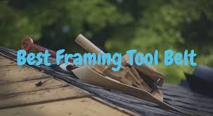best framing tool belt for 2019
