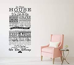 Amazon Com In This House We Do Disney Wall Decal Vinyl Wall Lettering Decal Walt Disney Movie Quotes Home Decor Sticker 22 X 46 Baby