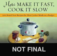 more make it fast cook it slow 200