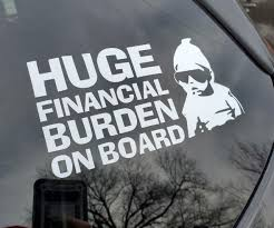 Huge Financial Burden On Board Sticker