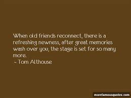 quotes about old friends memories top old friends memories