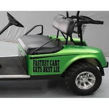 Golf Cart Sticker Decal Fastest Cart Gets Best Lie Tee Driver Funny Golfball Fun 2 X 9 5 C297 Walmart Com Walmart Com