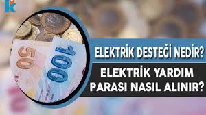 Elektrik Desteği Nedir? Devletten Elektrik Yardım Parasını Kimler ...
