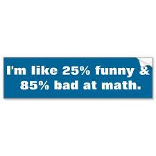 Funny And Bad At Math Bumper Sticker Zazzle Com In 2020 Funny Bumper Stickers Bumper Stickers Funny