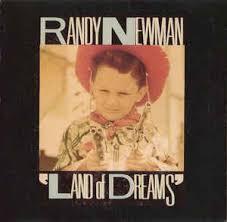 Randy Newman - Land Of Dreams | Références | Discogs