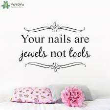 Girls Nail Salon Wall Decor Quotes Your Nails Are Jewels Not Tools Bedroom Livingroom Wall Sticker Removable Spa Decal Kids Wall Stickers Removable Kitchen Wall Decals From Onlinegame 11 67 Dhgate Com