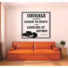Custom Wall Decal Courage Is Being Scared To Death Saddling Up Anyway John Wayne Quote Cowboy Cowgirl Western Home 12x12 Walmart Com Walmart Com