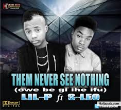 lil p ft s leo them never see nothing