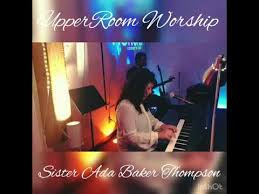 PASTOR JP JEFFREY PITTS UPPER ROOM WORSHIP ADA THOMPSON - YouTube