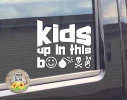Pin On Kids Up In This Bitch Decals