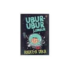 kutipan berkesan dari raditya dika dalam buku ubur ubur lembur