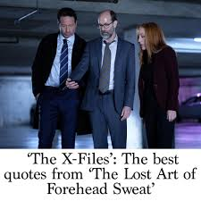 the x files the best quotes from the lost art of forehead sweat