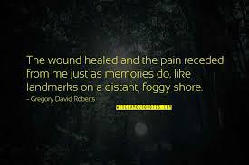 distant memories quotes top famous quotes about distant memories