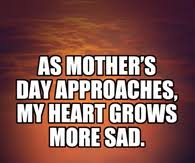 sad mothers day quotes pictures photos images and pics for