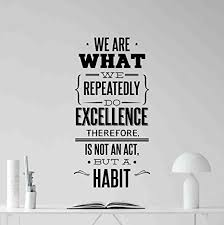 Amazon Com We Are What We Repeatedly Do Wall Decal Office Quote Teamwork Sign Motivational Gift Inspirational Lettering Vinyl Sticker Print Business Wall Art Room Decor Poster Mural 107bar Arts Crafts Sewing