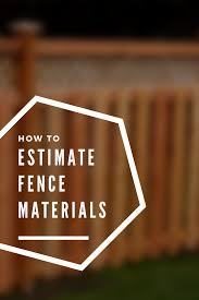 Fence Calculator Estimate Wood Fencing Materials And Post Centers Fencing Material Building A Fence Wood Fence Cost