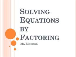 solving equations by factoring revised