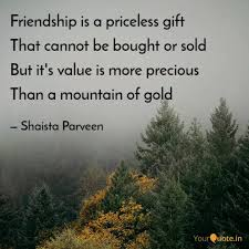 friendship is a priceless quotes writings by shaista