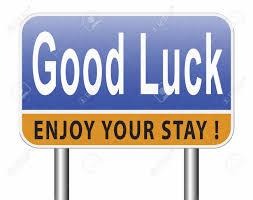 Resultado de imagen de good luck and enjoy