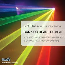 Kyodai feat. Gabriela Smith - Can You Hear The Beat on Traxsource