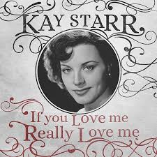 If You Love Me Really Love Me by Kay Starr : Napster